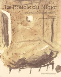 Paul Bowles - La boucle du Niger.