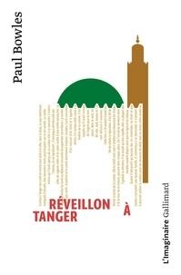 Paul Bowles - Réveillon à Tanger.