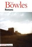 Paul Bowles - Romans - Un thé au Sahara ; Après toi le déluge ; La Maison de l'araignée ; La Jungle Rouge.