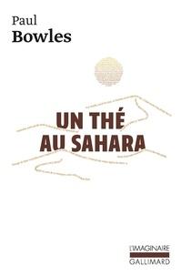 Paul Bowles - Un thé au Sahara.