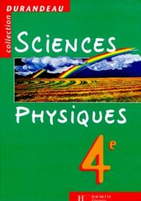 Paul Bramand et Philippe Faye - Sciences physiques, 4e.