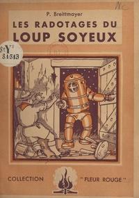 """Paul Breittmayer et  Baloo - Les radotages du """"Loup Soyeux""""."""