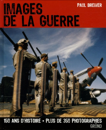 Paul Brewer - Images de la guerre.