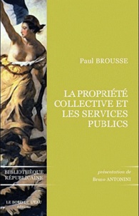Paul Brousse - La Propriété collective et les Services publics.