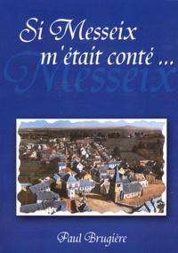 Paul Brugière - Si Messeix m'était conté.