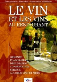 Paul Brunet - Le vin et les vins au restaurant - Origines, élaboration, dégustation, conservation, service, accords vins et mets.