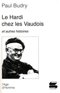 Paul Budry - Le hardi chez les vaudois - Et autres histoires.