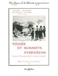 Paul Buhan et Henri Maurel - Neiges et sommets pyrénéens - Souvenirs d'Excursions dans les Pyrénées Centrales.