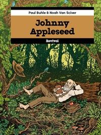 Paul Buhle et Noah Van Sciver - Johnny Appleseed.