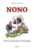 Paul Burel et Yves Quentel - Nono - 40 ans de dessins en Bretagne.