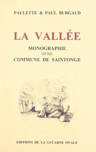 La Vallée. Monographie d'une commune de Saintonge