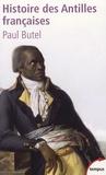 Paul Butel - Histoire des Antilles françaises - XVIIe-XXe siècle.