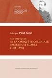 Paul Butel - Un officier et la conquête coloniale, Emmanuel Ruault (1878-1896).
