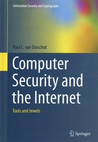 Paul-C Van Oorschot - Computer Security and the Internet - Tools and Jewels.
