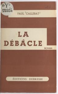 Paul Callebat - La débâcle.