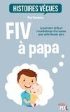 Paul Canuhèse - FIV à papa - Le parcours drôle et rocambolesque d'un homme pour enfin devenir père.