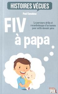 Paul Canuhèse - FIV à papa.