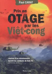 Pris en otage par les Viêt-cong - Journal dun missionnaire durant les combats de Dak-Tô.pdf