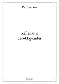 Paul Carbone - Réflexions désobligeantes.