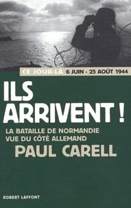 Paul Carell - Ils arrivent !.