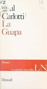 Paul Carlotti et Maurice Nadeau - La Guapa.