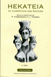 Paul Carmignani et Joël Thomas - Hekateia, au carrefour des savoirs - Tome 2.