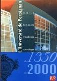 Paul Carmignani - L'université de Perpignan (1350-2000) - Tradition humaniste et modernité scientifique.