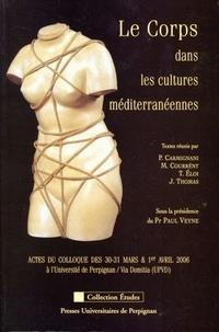 Paul Carmignani et Mireille Courrént - Le Corps dans les cultures méditerranéennes.
