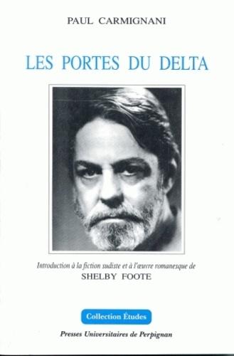 Les Portes du Delta : Introduction à la fiction sudiste et à l'oeuvre romanesque de Shelby Foote
