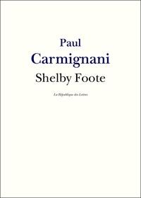 Paul Carmignani - Shelby Foote - Une voix du Sud.