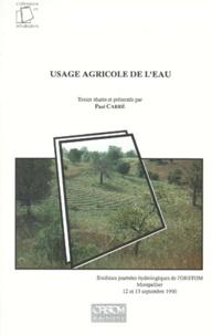 USAGE AGRICOLE DE LEAU. Sixèmes journées hydrologiques de lORSTOM, Montpellier 12 et 13 septembre 1990.pdf