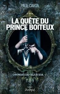 Paul Carta - Chroniques d'au-delà du seuil T1 : La quête du prince boiteux.
