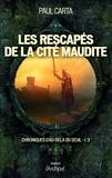 Paul Carta - Chroniques d'au-delà du seuil T3 : Les rescapés de la cité maudite.