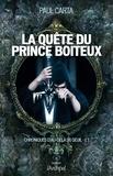Paul Carta - Chroniques d'au-delà du Seuil Tome 1 : La quête du prince boiteux.