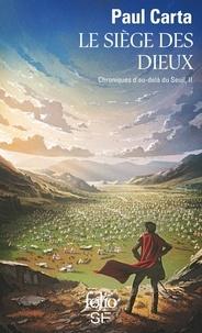 Paul Carta - Chroniques d'au-delà du Seuil Tome 2 : Le Siège des dieux.