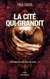 Paul Carta - Chroniques d'au-delà du Seuil Tome 4 : La cité qui grandit.