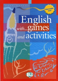 English with... games and activities - Intermediate Level.pdf
