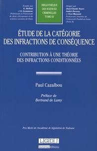 Paul Cazalbou - Etude de la catégorie des infractions de conséquence - Contribution à une théorie des infractions conditionnées.