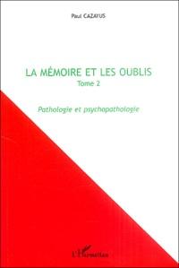 Galabria.be La mémoire et les oublis - Tome 2, Pathologie et psychopathologie Image