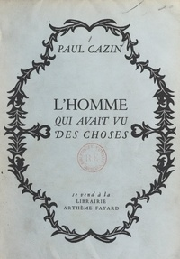 Paul Cazin - L'homme qui avait vu des choses.
