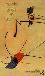 Paul Celan - De seuil en seuil.