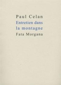 Paul Celan - Entretien dans la montagne.