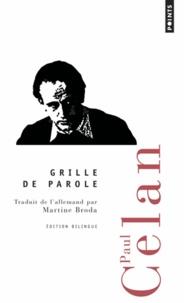 Paul Celan - Grille de parole - Edition bilingue français-allemand.