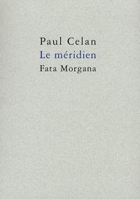 Paul Celan - Le Méridien.