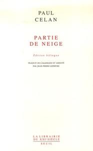 Paul Celan - Partie de neige - Edition bilingue français-allemand.