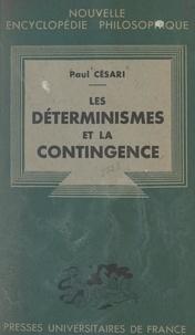 Paul Césari et Emile Bréhier - Les déterminismes et la contingence.