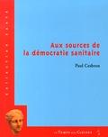 Paul Cesbron - Aux sources de la démocratie sanitaire.