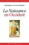 Paul Cesbron et Yvonne Knibiehler - La Naissance en Occident.