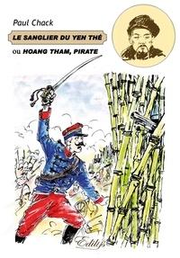 Paul Chack - Le Sanglier du Yen-Thé, ou Hoang Tham pirate.