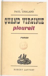 Paul Chaland - Quand Virginie pleurait.